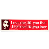 Love The Life You Live. Live The Life You Love Sticker