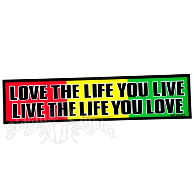 Love the life you live live the life you love rasta bumper sticker